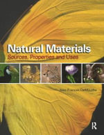 Natural Materials : Sources, Properties and Uses - Jean F. DeMouthe