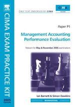 Management Accounting Performance Evaluation : Paper P1. CIMA Exam Practice Kit 2005 - Ian Barnett