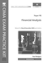 Financial Analysis : Paper P8. CIMA Exam Practice Kit 2005 - Paul Rodgers