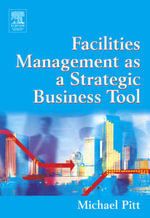 Facilities Management as a Strategic Business Tool - Michael Pitt