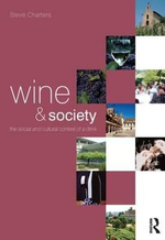 Wine and Society : The Cultural and Social Context of a Drink - Steve Charters