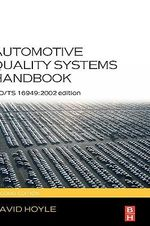 Automotive Quality Systems Handbook : Incorporating ISO/TS 16949:2002 - David Hoyle