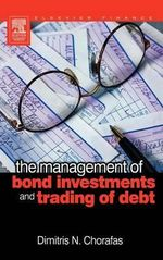 The Management of Bond Investments and Trading of Debt - Dimitris N. Chorafas