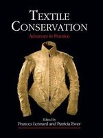 Textile Conservation : Advances in Practice