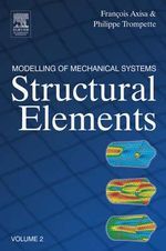 Modelling of Mechanical Systems : Structural Elements - Francois Axisa