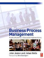 Business Process Management : Practical Guidelines to Successful Implementations - John Jeston