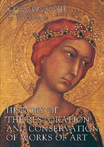 History of the Restoration and Conservation of Works of Art - Alessandro Conti