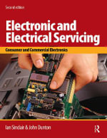 Electronic and Electrical Servicing : Consumer and Commercial Electronics - Ian Robertson Sinclair