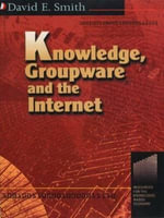 Knowledge, Groupware and the Internet - David Smith