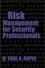 Risk Management for Security Professionals : From Theory to Practice - Carl Roper