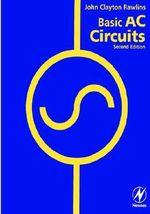 Basic AC Circuits - John Clayton Rawlins