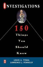 Investigations : 150 Things You Should Know - Louis A. Tyska