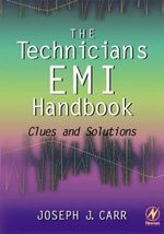 The Technician's EMI Handbook : Clues and Solutions - Joseph J. Carr