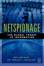 Netspionage : The Global Threat to Information - William C. Boni