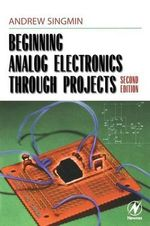Beginning Analog Electronics Through Projects - Andrew Singmin