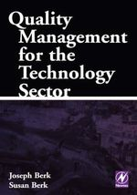 Quality Management for the Technology Sector : Hi-tech Quality - Joseph Berk