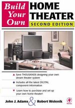 Build Your Own Home Theater - Robert Wolenik
