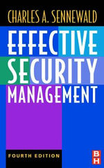 Effective Security Management : An Inside Account of America's Search for Security... - Charles A. Sennewald