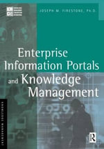 Enterprise Information Portals and Knowledge Management - Joseph M. Firestone