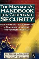 The Manager's Handbook for Corporate Security : Establishing and Managing a Successful Assets Protection Program - Gerald Kovacich