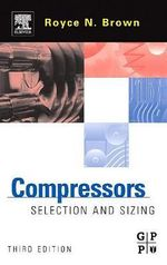 Compressors : Selection and Sizing - Royce N. Brown