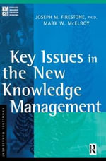 Key Issues in the New Knowledge Management - Mark W. McElroy