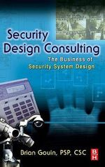 Security Design Consulting : The Business of Security System Design - Brian Gouin