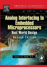 Analog Interfacing to Embedded Microprocessor Systems : Real World Design - Stuart Ball