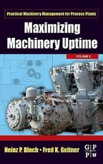 Maximizing Machinery Uptime - Fred K. Geitner