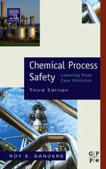Chemical Process Safety : Learning from Case Histories - Roy E. Sanders