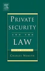 Private Security and the Law - Charles P. Nemeth