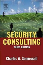 Security Consulting : What Next? - Charles A. Sennewald