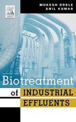 Biotreatment of Industrial Effluents - Mukesh Doble