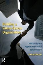 Building a Values-Driven Organization : A Whole System Approach to Cultural Transformation - Richard Barrett