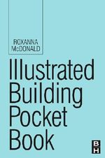 Illustrated Building Pocket Book : 2nd Edition - Roxanna McDonald