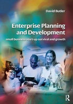 Enterprise Planning and Development : Small Business and Enterprise Start-up Survival and Growth - David Butler