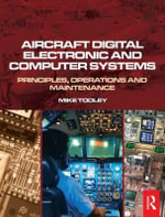 Aircraft Digital Electronic and Computer Systems : Principles, Operation and Maintenance - Mike Tooley