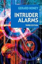Intruder Alarms : A Managers Guide to Evaluating and Selecting Syste... - Gerard Honey