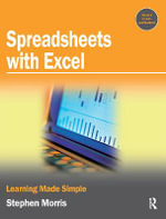 Spreadsheets with Excel : Learning Made Simple - Stephen Morris