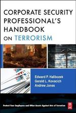 The Corporate Security Professional's Handbook on Terrorism - Edward Halibozek