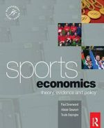 The Sports Economics : Theory, Evidence and Policy - Paul Downward