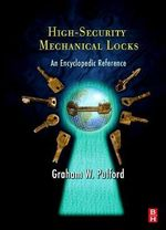 High-Security Mechanical Locks : An Encyclopedic Reference - Graham W. Pulford