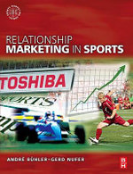 Relationship Marketing in Sports : Sports Marketing - Andre Buhler