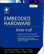 Embedded Hardware : Know it All - Jack G. Ganssle
