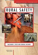 Rural Safety : Machinery, Stock and General Hazards - I. Brown