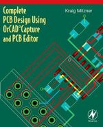 Complete PCB Design Using OrCAD Capture and PCB Editor : Includes CD-ROM - Kraig Mitzner