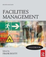 Facilities Management Handbook : 4th Edition