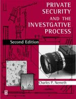 Private Security and the Investigative Process - Charles P. Nemeth