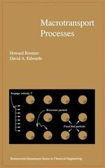 Macrotransport Processes : Butterworth-Heinemann Series in Chemical Engineering - David A. Edwards