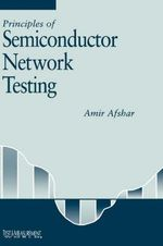 Principles of Semiconductor Network Testing : Studies in Income and Wealth - Amir Afshar